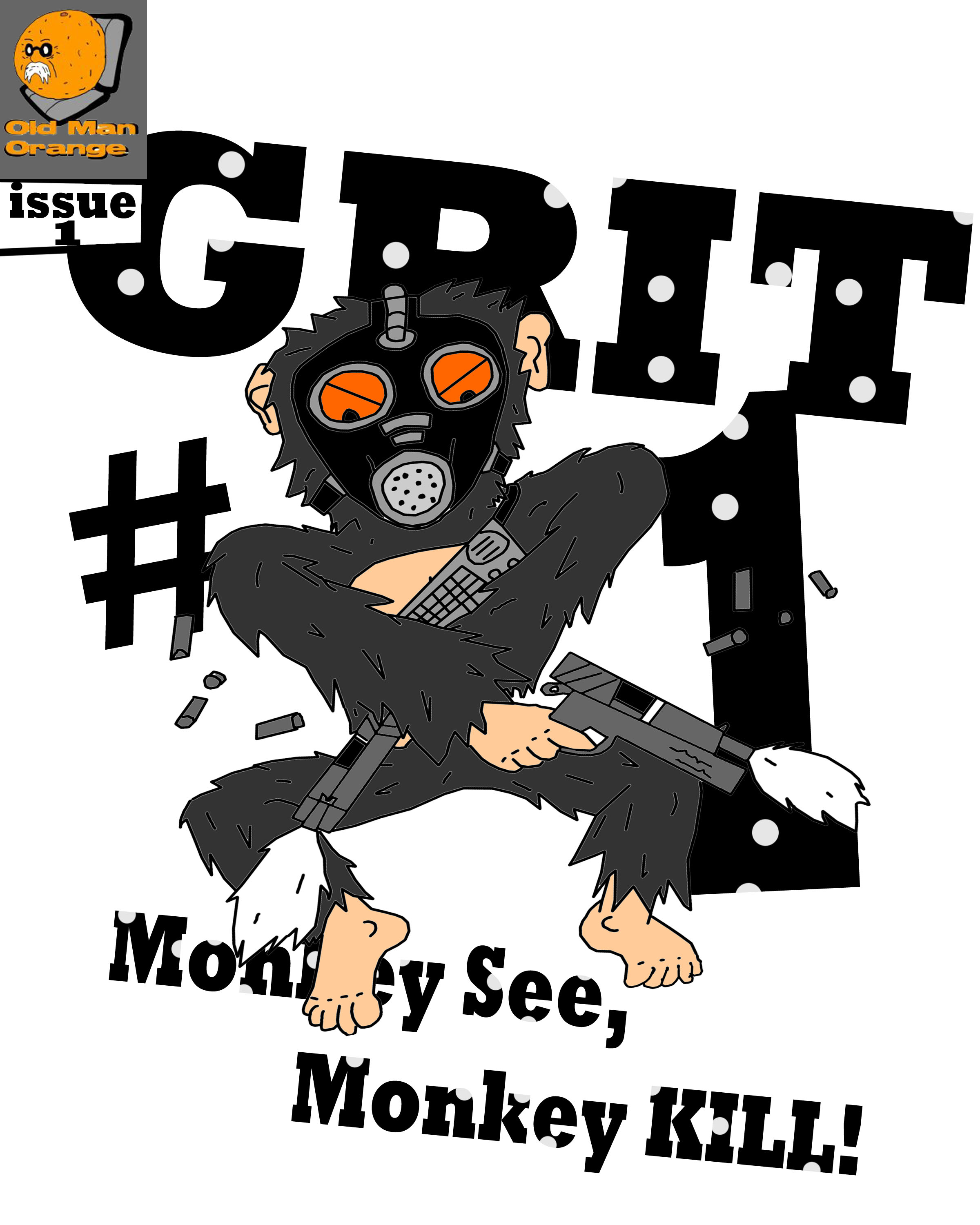 Grit Issue#1: Monkey See, Monkey KILL!